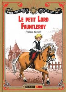 Le Petit Lord Fauntleroy – Frances Burnett